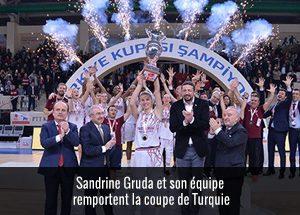 Sandrine Gruda remporte la coupe de Turquie avec son équipe