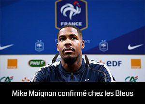 Mike Maignan confirmé chez les Bleus